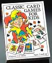 Cover of Classic Card Games for Kids