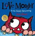Cover of Love Monster and the Scary Something