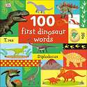 Cover of 100 First Dinosaur Words