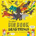 Cover of The Ladybird Big Book of Dead Things