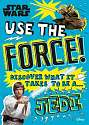 Cover of Star Wars Use the Force!: Discover what it takes to be a Jedi
