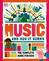 Cover of Music and How it Works: The Complete Guide for Kids