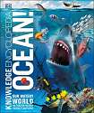 Cover of Knowledge Encyclopedia Ocean!: Our Watery World As You've Never Seen It Before
