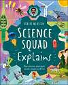 Cover of Science Squad Explains: Key science concepts made simple and fun