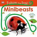 Cover of Follow the Trail Minibeasts: Take a Peek! Fun Finger Trails!