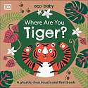 Cover of Where Are You Tiger?: A plastic-free touch and feel book