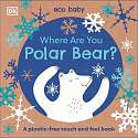 Cover of Where Are You Polar Bear?: A plastic-free touch and feel book
