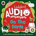 Cover of On the Farm: Ladybird Audio Adventures