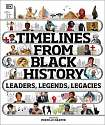Cover of Timelines from Black History: Leaders, Legends, Legacies