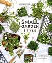 Cover of Small Garden Style: A Design Guide for Outdoor Rooms and Containers