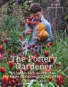 Cover of The Pottery Gardener: Flowers and Hens at the Emma Bridgewater Factory