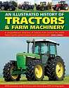 Cover of An Illustrated History of Tractors & Farm Machinery