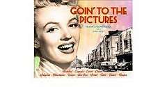 Cover of Goin' to the Pictures