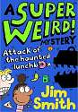 Cover of Super Weird! Mystery: Attack of the Haunted Lunchbox