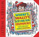 Cover of Where's Wally? Destination: Everywhere!: 12 classic scenes as you've never seen