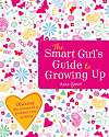 Cover of The Smart Girl's Guide to Growing Up
