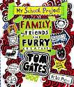 Cover of Tom Gates: Family, Friends and Furry Creatures