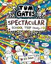 Cover of Tom Gates: Spectacular School Trip (Really.)