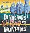 Cover of Dinosaurs vs Humans