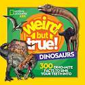 Cover of Weird But True Dinosaurs: 300 Dino-Mite Facts to Sink Your Teeth Into (Weird But