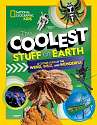 Cover of The Coolest Stuff on Earth: A Closer Look at the Weirdest, Wildest Facts on the