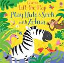 Cover of Play Hide and Seek with Zebra