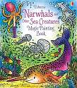 Cover of Magic Painting Narwhals and Other Sea Creatures