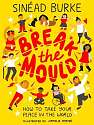 Cover of Break the Mould: How to Take Your Place in the World