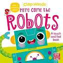 Cover of Clap Hands: Here Come the Robots