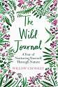 Cover of The Wild Journal: A Year of Nurturing Yourself Through Nature