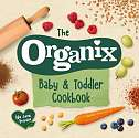 Cover of The Organix Baby and Toddler Cookbook
