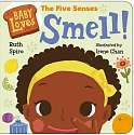 Cover of Baby Loves the Five Senses: Smell!