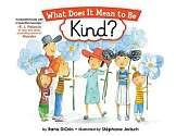 Cover of What Does it Mean to be Kind?