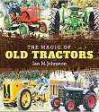 Cover of The Magic of Old Tractors