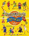 Cover of Basketball for Kids: An Illustrated Guide