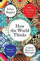 Cover of How the World Thinks: A Global History of Philosophy