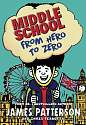 Cover of Middle School: From Hero to Zero: (Middle School 10)