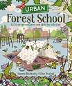 Cover of Urban Forest School: Outdoor adventures and skills for city kids