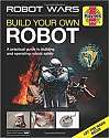 Cover of Robot Wars: Build Your Own Robot Haynes Manual