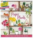 Cover of Make It By Hand Papercraft: Paper Plants