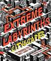 Cover of Extreme Labyrinths: Cityscapes
