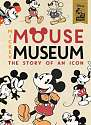 Cover of Mickey Mouse Museum: The Story of an Icon