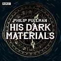 Cover of His Dark Materials: The Complete BBC Radio Collection
