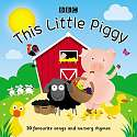 Cover of The Little Piggy: 30 Favourite Songs and Nursery Rhymes