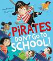 Cover of Pirates Don't Go to School!
