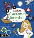 Cover of I Can Be an Awesome Inventor