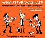 Cover of Why Steve Was Late: 101 Exceptional Excuses for Terrible Timekeeping