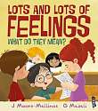 Cover of Lots and Lots of Feelings: What Do They Mean?