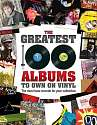Cover of The Greatest 100 Albums to own on Vinyl: The must have records for your collecti