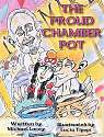 Cover of The Proud Chamber Pot